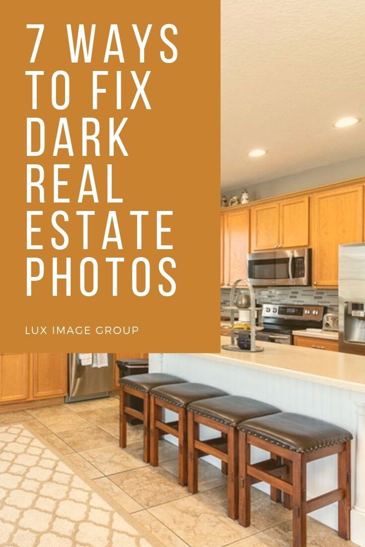 7 Ways to fix your dark real estate photos #real estate #photography #marketing #realestatepotography